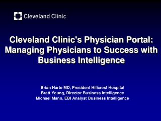 Cleveland Clinic's Physician Portal:  Managing Physicians to Success with Business Intelligence