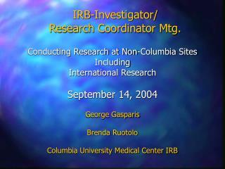 IRB-Investigator/ Research Coordinator Mtg.