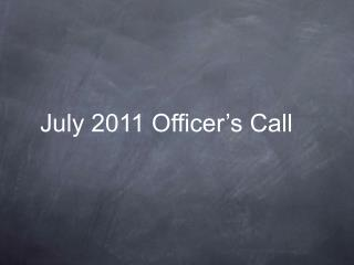 July 2011 Officer's Call