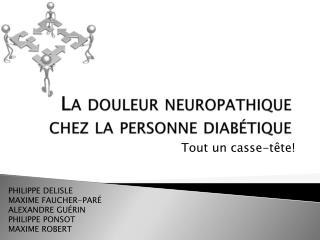 La douleur  neuropathique  chez la personne diabétique