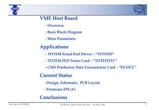 VME Host Board - Overview       - Basic Block Diagram       - Main Parameters