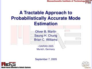 A Tractable Approach to Probabilistically Accurate Mode Estimation