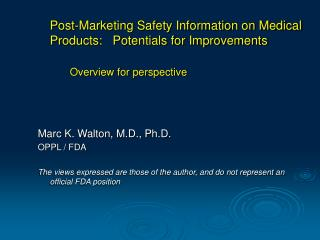 Post-Marketing Safety Information on Medical Products:   Potentials for Improvements