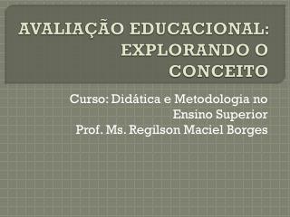 AVALIAÇÃO EDUCACIONAL: EXPLORANDO O CONCEITO