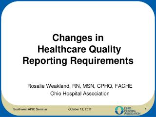 Changes in  Healthcare Quality Reporting Requirements
