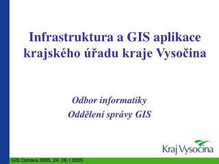 Infrastruktura a GIS aplikace krajského úřadu kraje Vysočina