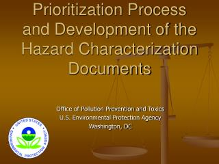 Prioritization Process and Development of the Hazard Characterization Documents