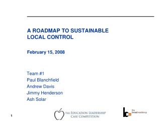 A ROADMAP TO SUSTAINABLE LOCAL CONTROL February 15, 2008