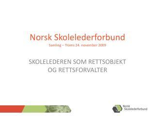 Norsk Skolelederforbund Samling – Troms 24. november 2009