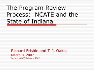 The Program Review Process:  NCATE and the State of Indiana