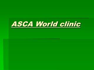 ASCA World clinic