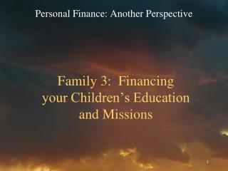 Family 3:  Financing  your Children's Education  and Missions