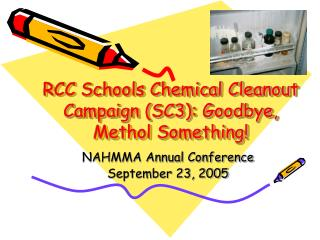 RCC Schools Chemical Cleanout Campaign (SC3): Goodbye, Methol Something!