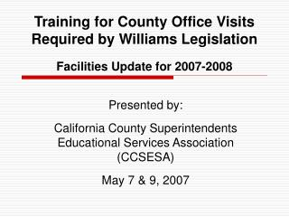 Training for County Office Visits Required by Williams Legislation Facilities Update for 2007-2008