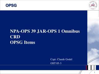 NPA-OPS 39 JAR-OPS 1 Omnibus CRD  OPSG Items