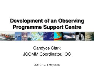 Development of an Observing Programme Support Centre