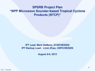 "SPSRB Project Plan  ""NPP Microwave Sounder-based Tropical Cyclone Products (NTCP)"""