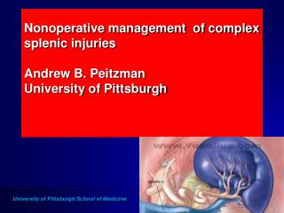 Nonoperative management  of complex splenic injuries Andrew B. Peitzman University of Pittsburgh