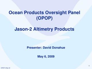 Ocean Products Oversight Panel (OPOP) Jason-2 Altimetry Products