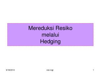 Mereduksi Resiko  melalui Hedging