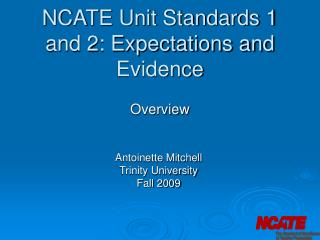 NCATE Unit Standards 1 and 2: Expectations and Evidence