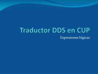 Traductor DDS en CUP