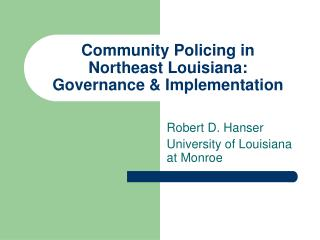 Community Policing in  Northeast Louisiana:  Governance & Implementation
