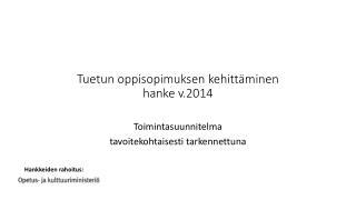 Tuetun oppisopimuksen kehitt�minen hanke v.2014