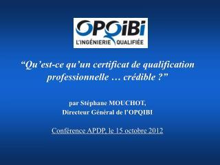 """""""Qu'est-ce qu'un certificat de qualification professionnelle … crédible ?"""" par Stéphane MOUCHOT,"""