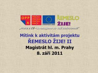 Mítink k aktivitám projektu ŘEMESLO ŽIJE! II Magistrát hl. m. Prahy  8. září 2011