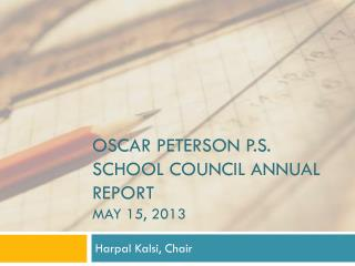 Oscar Peterson P.S. School Council Annual Report May 15, 2013