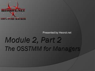 Module 2, Part 2 The OSSTMM for Managers