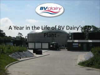 A Year in the Life of BV Dairy�s AD Plant