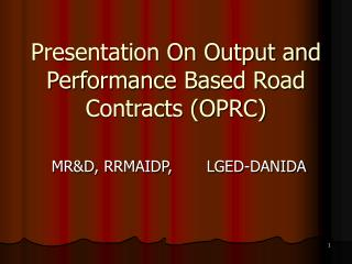 Presentation On Output and Performance Based Road Contracts (OPRC)