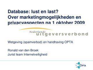 Database: lust en last? Over marketingmogelijkheden en privacyaspecten na 1 oktober 2009