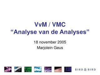 """VvM / VMC """"Analyse van de Analyses"""""""