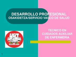 DESARROLLO PROFESIONAL  OSAKIDETZA/SERVICIO VASCO DE SALUD