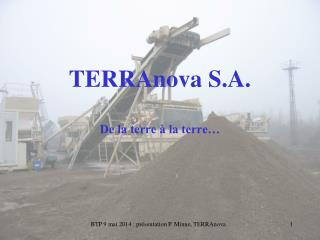 TERRAnova S.A. De la terre à la terre…