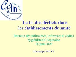 Définition : Déchets d'activité de soins Décret N° 97-1048 du 6 novembre 1997
