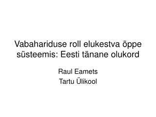 Vabahariduse roll elukestva õppe süsteemis: Eesti tänane olukord
