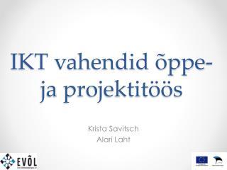 IKT vahendid �ppe- ja projektit��s