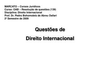 MARCATO � Cursos Jur�dicos Curso: OAB � Resolu��o de quest�es (139)