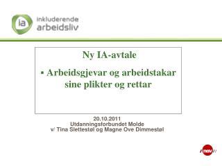 20.10.2011 Utdanningsforbundet Molde v/ Tina Slettestøl og Magne Ove Dimmestøl