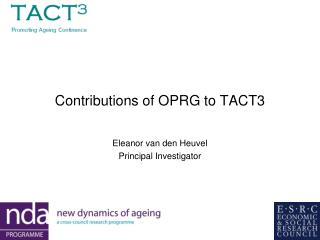 Contributions of OPRG to TACT3