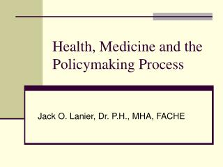 Health, Medicine and the Policymaking Process