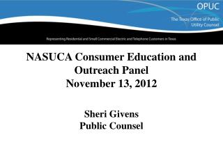 NASUCA Consumer Education and Outreach Panel November 13, 2012