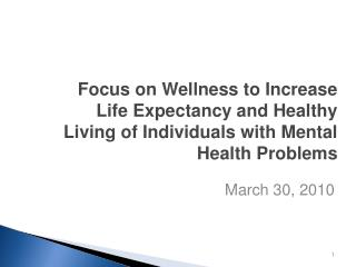 Focus on Wellness to Increase Life Expectancy and Healthy Living of Individuals with Mental Health Problems