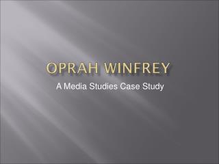 A Media Studies Case Study