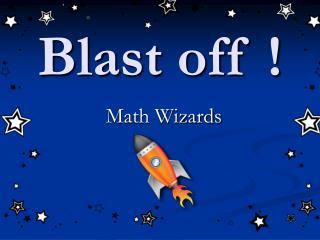 Blast off !