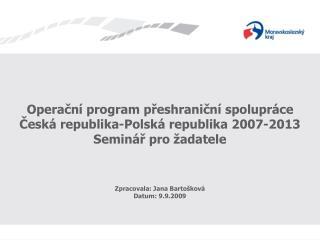 Operační program přeshraniční spolupráce  Česká republika-Polská republika 2007-2013